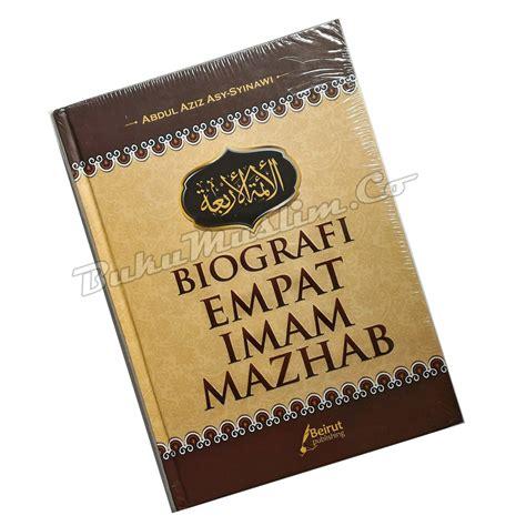 Kitab Lengkap Biografi Empat Imam Mazhab biografi empat imam mazhab bukumuslim co