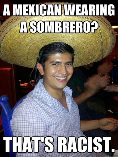 Funny Racist Mexican Memes - funny mexican memes and pictures