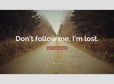 U.G. Krishnamurti Quotes (37 wallpapers) - Quotefancy I M Lost Quotes