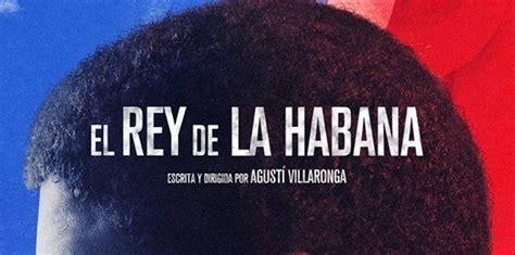 el rey la habana el rey de la habana una burla al sufrimiento del pueblo cubano cuba por siempre