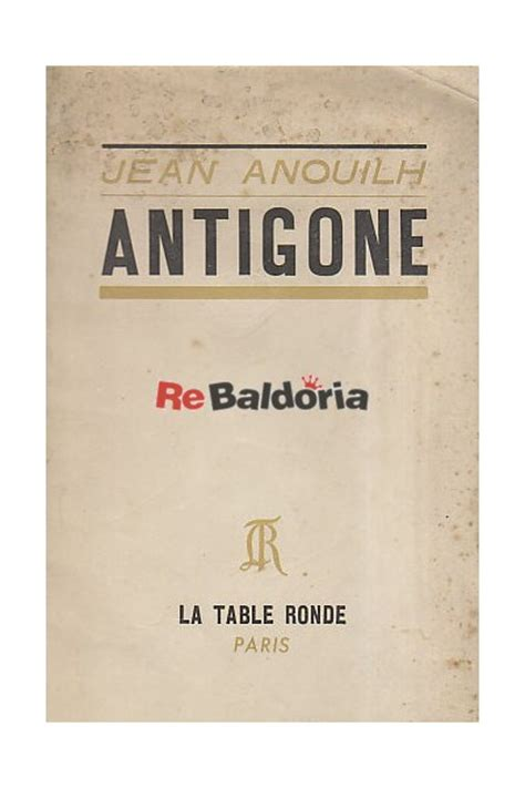 libro antigone antigone jean anouilh editions de la table ronde libreria re baldoria