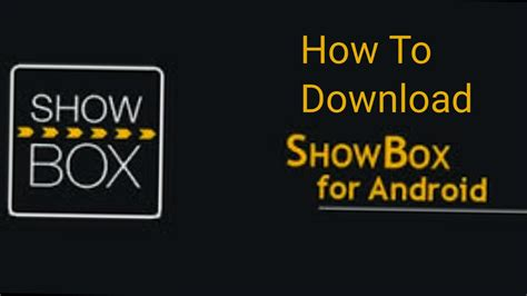 how to showbox on android how to showbox free 2017 on android