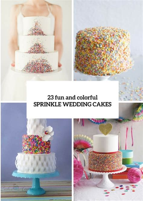 Colorful Wedding Cakes by 23 And Colorful Sprinkle Wedding Cakes Crazyforus