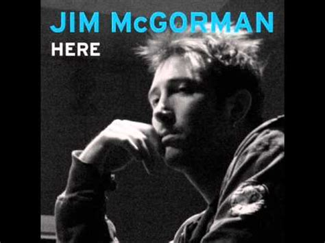 jim mcgorman jim mcgorman here youtube