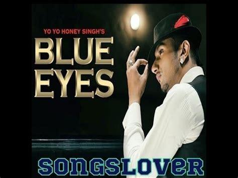 back to you blue mp3 download blue eyes yo yo honey singh mp3 song download song youtube