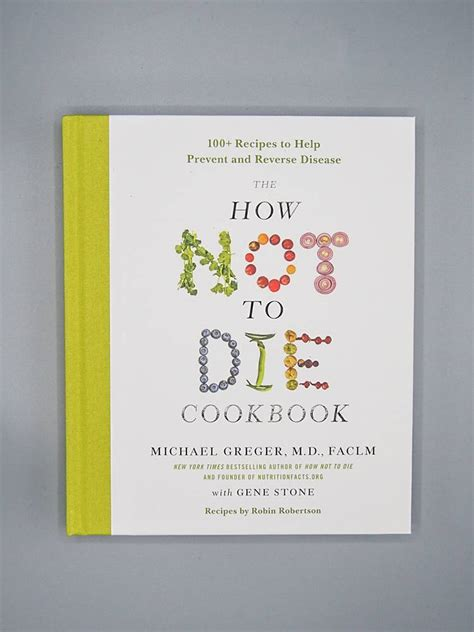 the how not to die cookbook 100 recipes to help prevent and disease books the how not to die cookbook by dr greger the herbivore