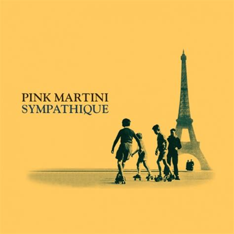 pink martini sympathique pink martini thebest music