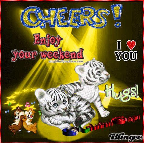 Weekend Links Fabsugar Want Need 3 by Cheers Enjoy Your Weekend Picture 129479455 Blingee