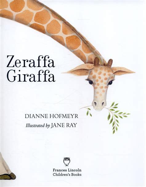 zeraffa giraffa 1847806619 zeraffa giraffa by hofmeyr dianne 9781847806611 brownsbfs