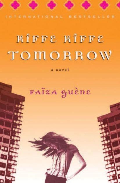 libro kiffe kiffe demain littrature kiffe kiffe tomorrow by faiza guene hachette litteratures paperback barnes noble 174