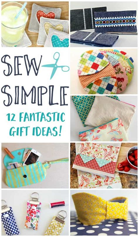 sew gifts sew simple 12 fantastic diy sewing gift ideas this
