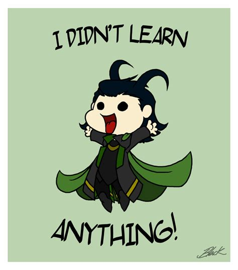 I Didn T Learn Anything From My Mba by I Didn T Learn Anything Loki By Caycowa On Deviantart