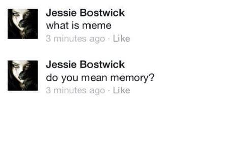 100 Memes In 3 Minutes - jessie bostwick what is meme 3 minutes ago like jessie