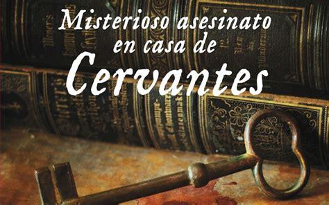 libro misterioso asesinato en casa rese 241 a misterioso asesinato en casa de cervantes sophos