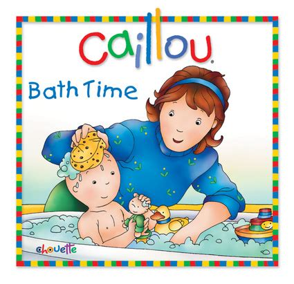 caillou bathtub caillou bath time independent publishers group