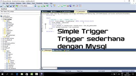 cara membuat trigger delete di mysql mysql after insert trigger membuat trigger sederhana di