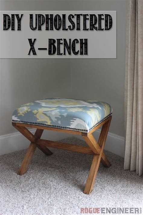 upholstered bench plans diy upholstered x bench free plans rogue engineer