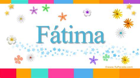 imagenes feliz cumpleaños fatima f 225 tima significado del nombre f 225 tima nombres