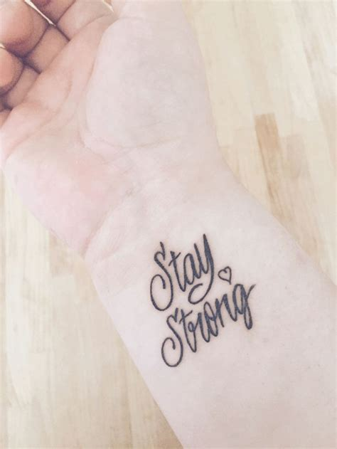 stay strong wrist tattoos stay strong on wrist tattoos stay