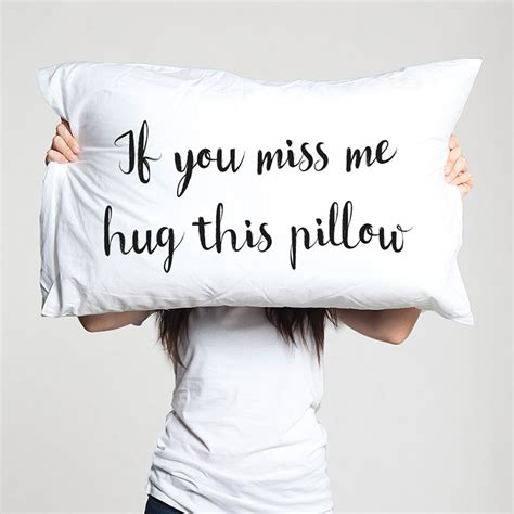 Pillow That Hugs You by Pillowcase Quot If You Miss Me Hug This Pillow Quot Creative Pillow