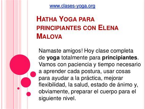 tutorial de yoga para principiantes hatha yoga para principiantes con elena malova