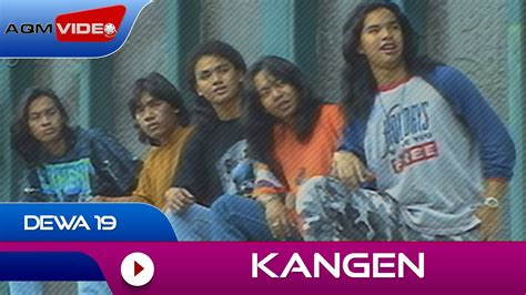 download mp3 kangen dewa 19 free dewa 19 kangen official video youtube