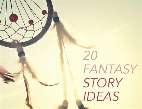 themes of the short story girl 20 fantasy story ideas