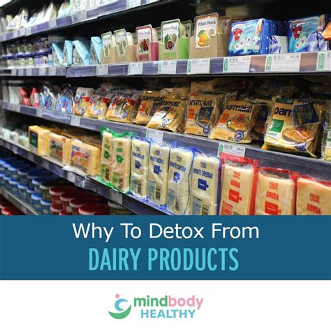 Dairy Detox by Why To Detox From Dairy Products Mind Healthy