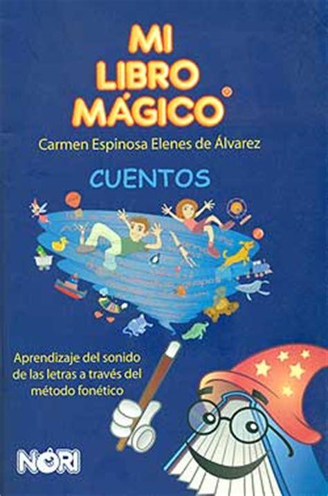 libro el magico prodigioso letras mi libro m 225 gico cuentos aprendizaje del sonido de las letras a trav 233 s