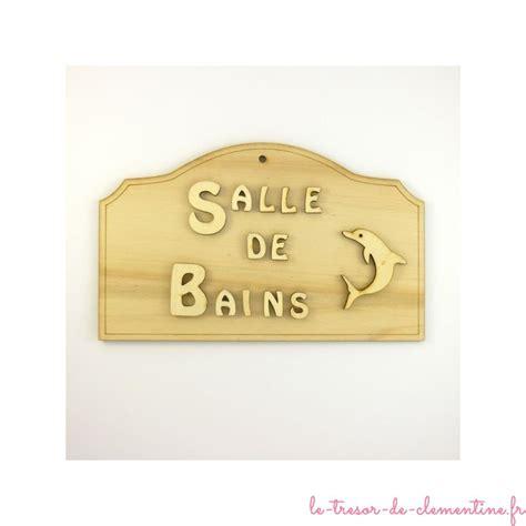 Plaque Salle De Bain by Plaque D 233 Corative Quot Salle De Bains Quot En Bois Dauphin Et