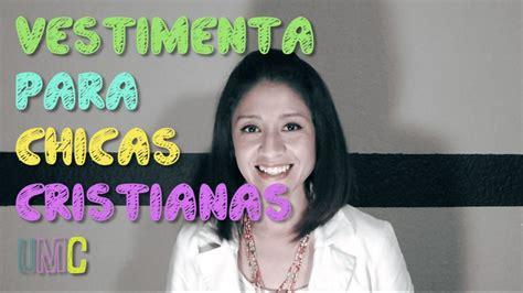 m ujer cristiana ministerio mujeres en victoria unmismocuerpo vestimenta para chicas cristianas youtube