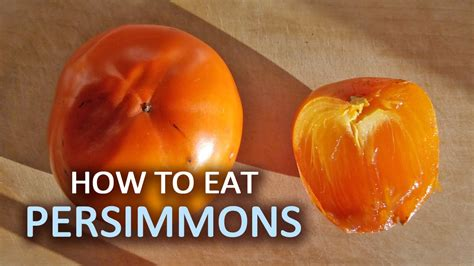 how to eat persimmon and choose ripe fruits to eat youtube