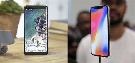 iphone v pixel 2 iphone x vs pixel 2 xl comparing apple s true flagship phones 171 smartphones gadget