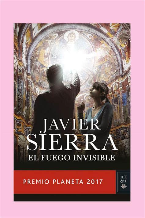 el fuego invisible premio planeta 2017 gratis libro pdf descargar libro para regalar o pedir en navidad 2017 2018
