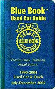 kelley blue book used car guide consumer edition january june 2004 kelley blue book kelley blue book used car guide consumer edition july december 2005 kelley blue book