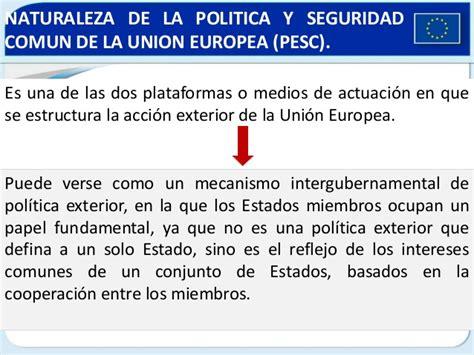 arancel aduanero comn de la unin europea politica exterior y de seguridad comun de la union europea