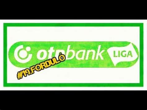 liga bank banking otp bank liga 2016 17 19 fordul 211 5 legszebb g 211 lja
