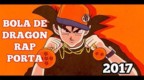 dragon ball rap porta rap bola de dragon versi 243 n 2017 de porta youtube