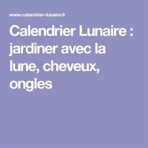 Calendrier Lunaire Pour Les Cheveux 1000 Id 233 Es Sur Le Th 232 Me Calendrier Lunaire Sur