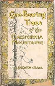 the mountains of california books cone bearing trees of the california mountains j