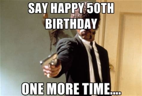 Funny 50th Birthday Memes - happy 50th birthday meme my blog
