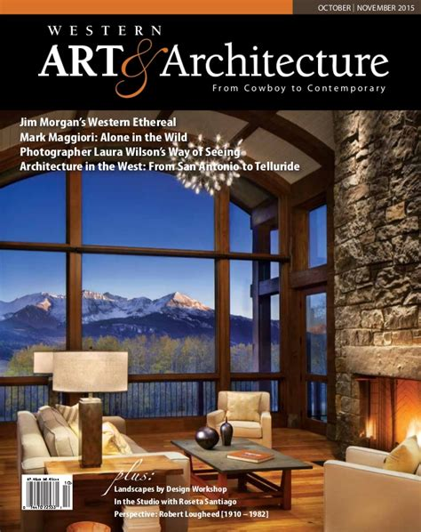 home design the magazine of architecture and fine interiors western art and architecture magazine oct nov 2015