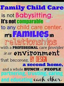 home daycare providers family child care is not babysitting this quote is from