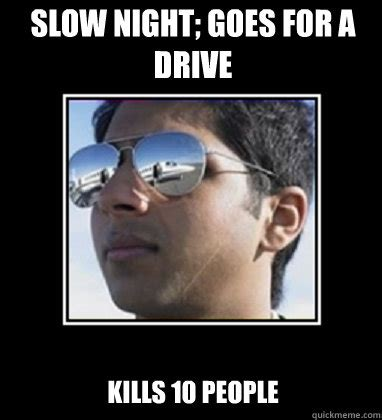 Rich Delhi Boy Meme - slow night goes for a drive kills 10 people rich delhi