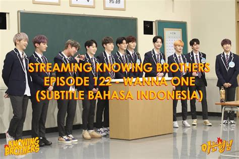 twice knowing brother 2018 knowing brothers episode 122 wanna one subtitle bahasa