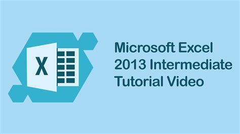 excel 2013 interactive tutorial microsoft excel 2013 intermediate tutorial video mos