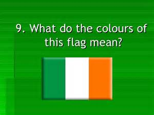 what do the colors on the flag quiz on ireland