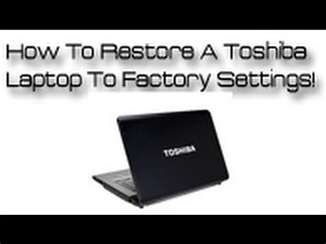 reset toshiba l300 laptop to factory settings how to reset toshiba satellite laptop to factory settings