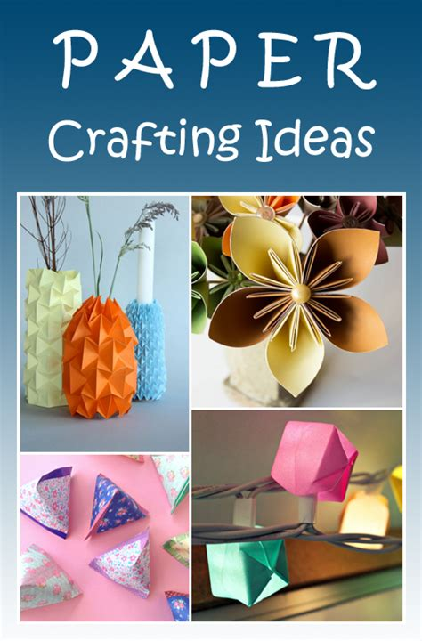 crafting ideas with paper paper crafting ideas