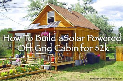 solar powered home plans how to build a 400sqft solar powered off grid cabin for